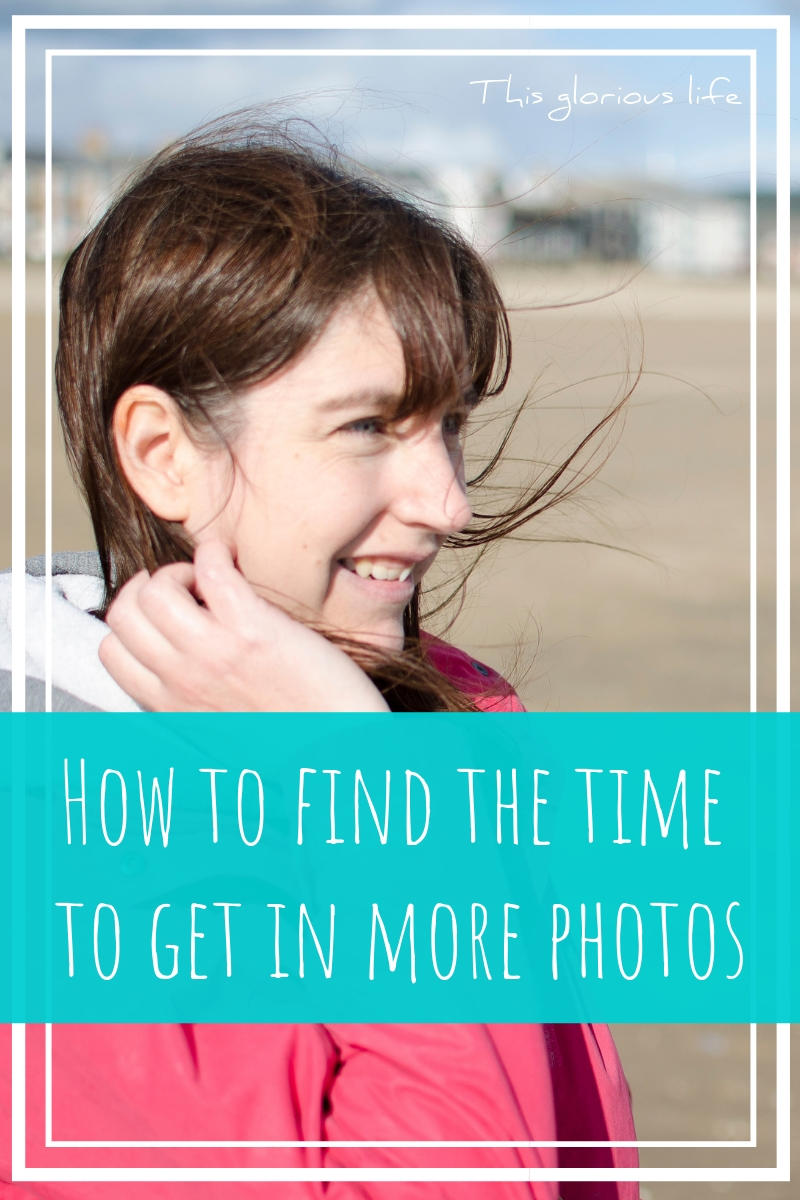 How to find the time to get in more photos