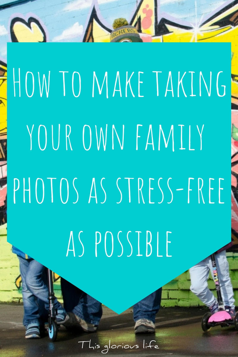 How to make taking your own family photos as stress-free as possible