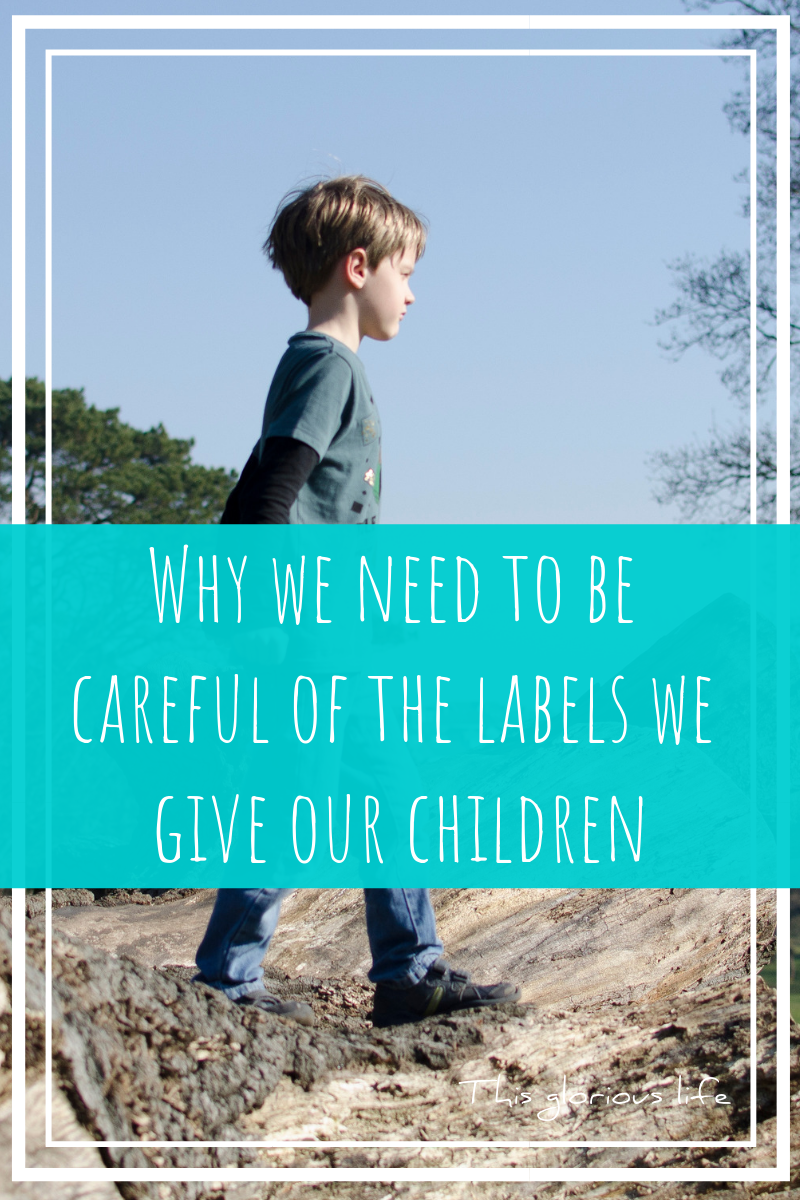 Why we need to be careful of the labels we give our children