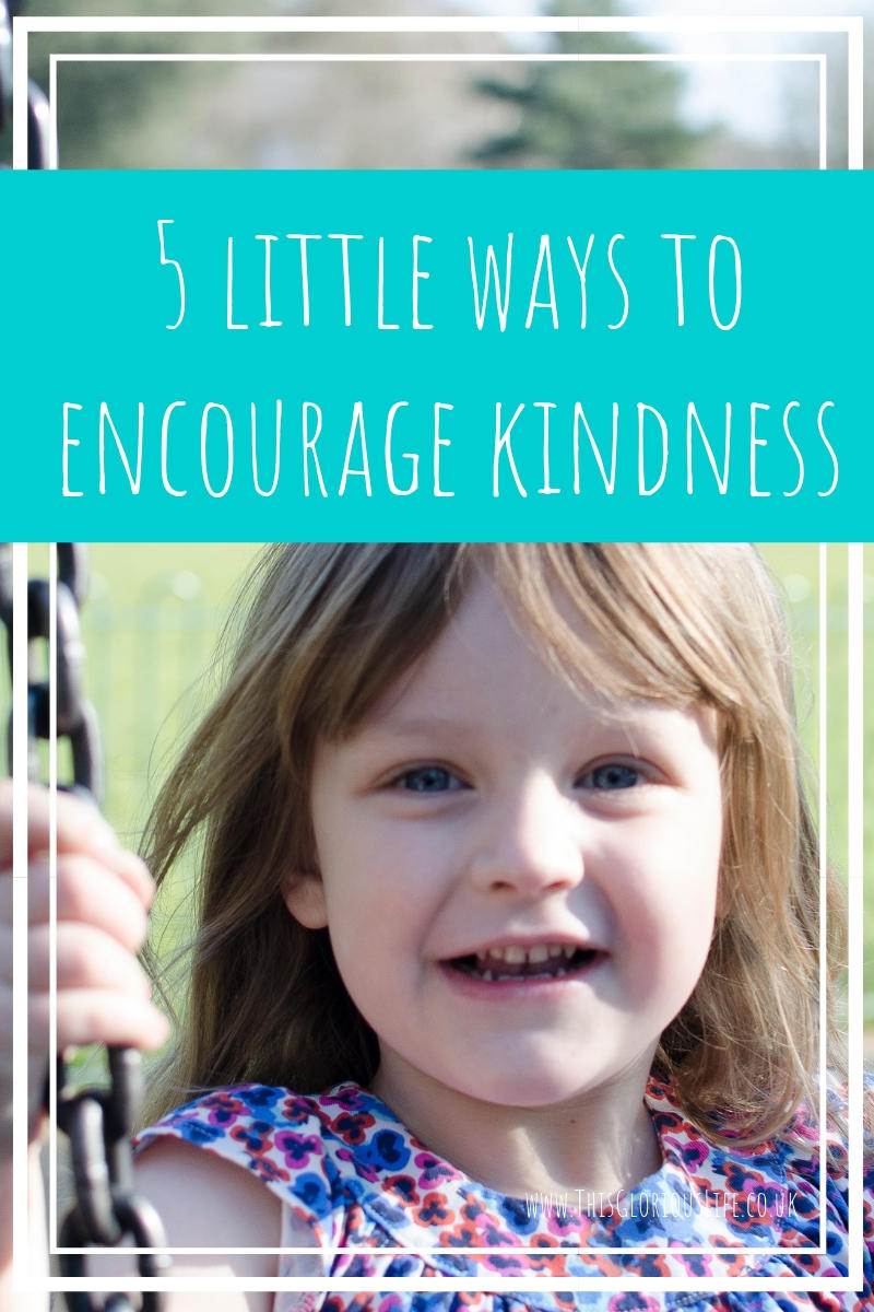 5 little ways to encourage kindness