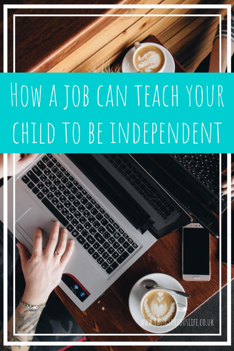 How a job can teach your child to be independent