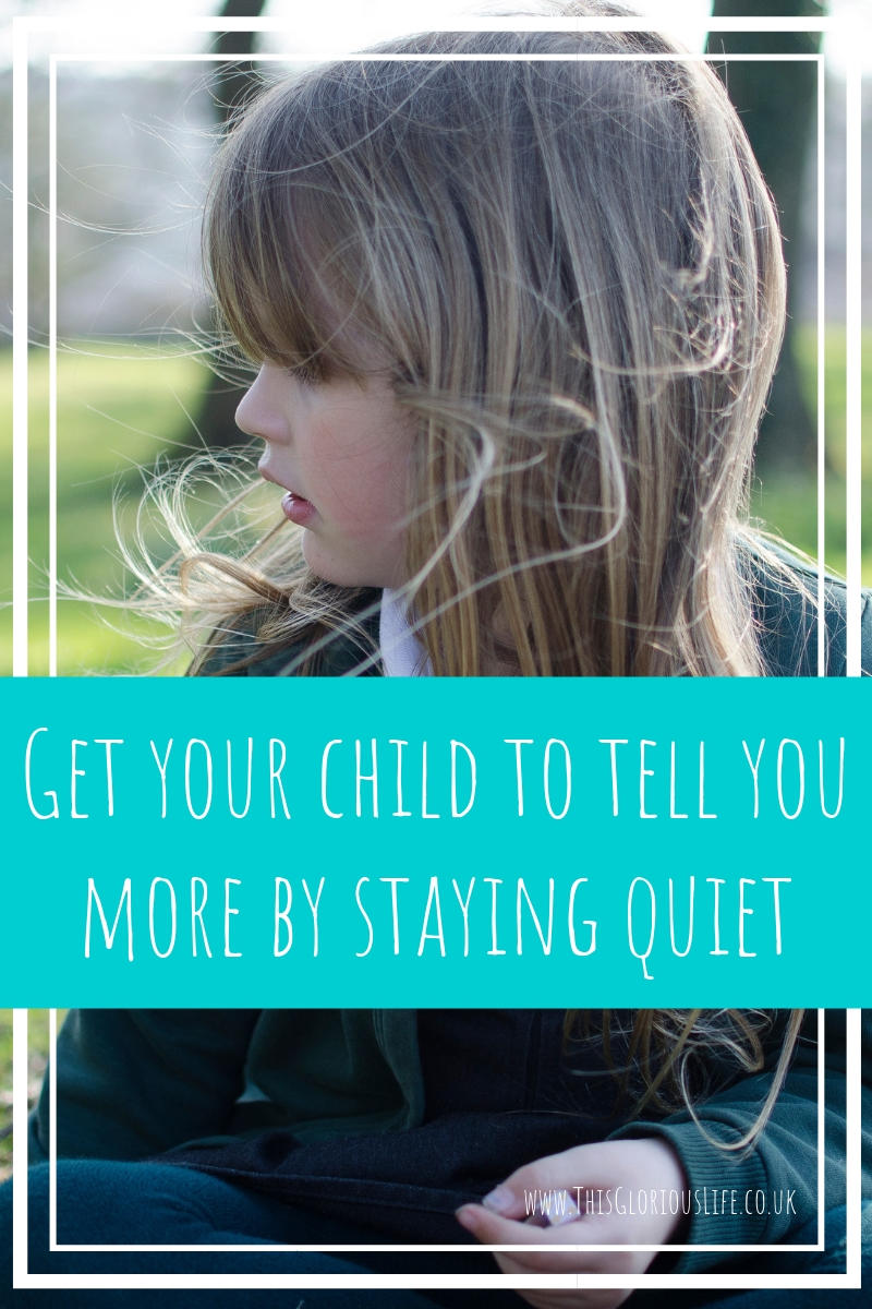 Get your child to tell you more by staying quiet