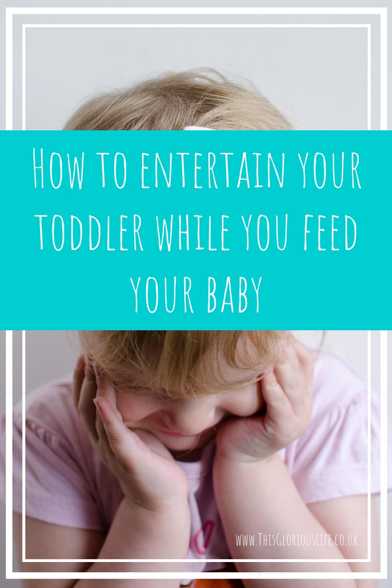 How to entertain your toddler while you feed your baby