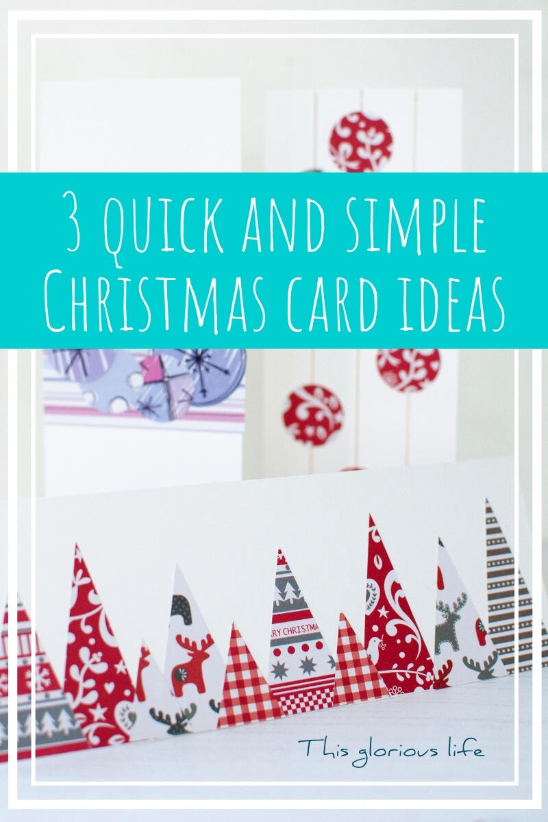 3 Quick And Simple Christmas Card Ideas This Glorious Life